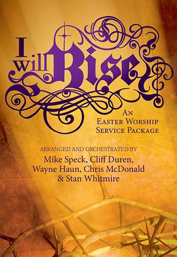 I Will Rise Easter Cantata